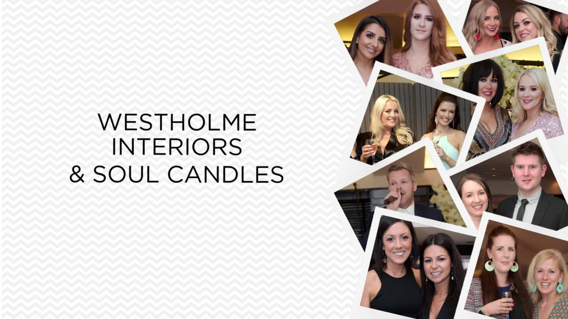 Westholme Interiors & Soul Candles Launch @ The Marcliffe